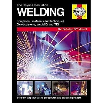Haynes Manual on Welding: Step-By-Step Illustrated Procedures and Practical Projects