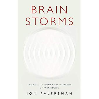 Brain Storms: The race to unlock the mysteries of Parkinson's