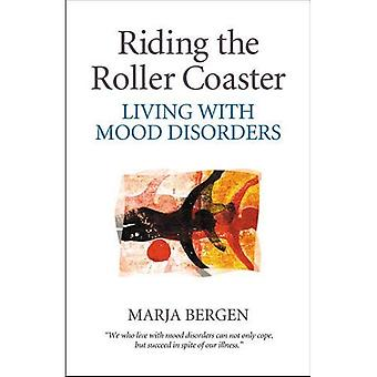 Riding the Roller Coaster: Living with Mood Disorders