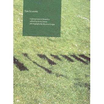 Ten Seasons: Explorations in Botanics