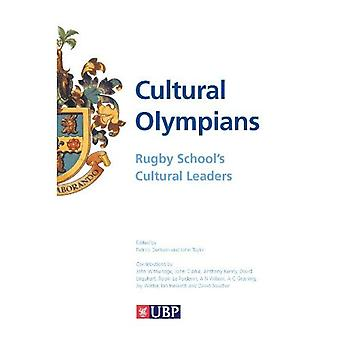 Cultural Olympians: Rugby School's Cultural Leaders