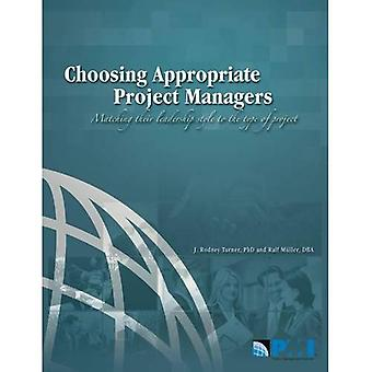 Choosing Appropriate Project Managers: Matching Their Leadership Style to the Type of Project