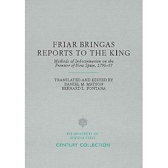 Friar Bringas Reports to the King: Methods of Indoctrination on the Frontier of New Spain, 1796 97 (Century Collection)