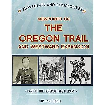 Synpunkter på Oregon Trail och västerut Expansion (perspektiv bibliotek: synpunkter och perspektiv)