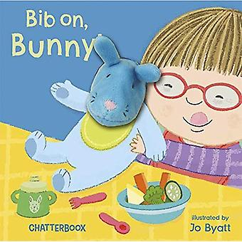Bib on, Bunny! (Chatterboox) [Board book]