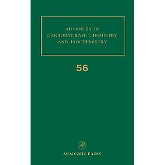 Advances in Carbohydrate Chemistry and Biochemistry Volume 56 by Horton & Derek