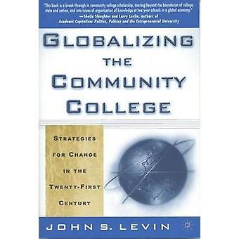 العولمة استراتيجيات كلية المجتمع للتغيير في القرن توينتيفيرست ليفين & جون س.