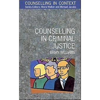 Counselling in Criminal Justice by Williams & Brian