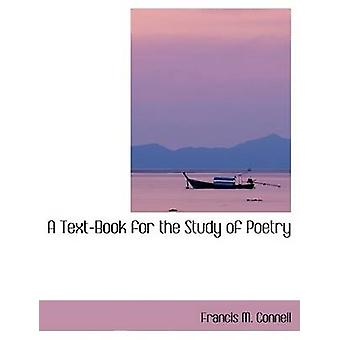 A TextBook for the Study of Poetry by Connell & Francis M.