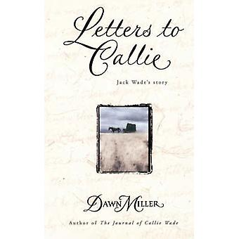 Letters to Callie Jack Wades Story by Miller & Dawn
