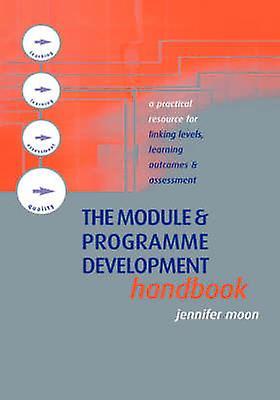The Module and Programme Development Handbook by Moon & Jennifer
