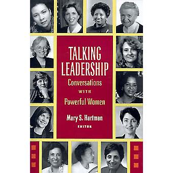 Talking Leadership Conversations with Powerful Women by Hartman & Mary