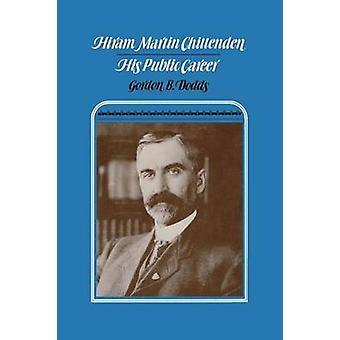 Hiram Martin Chittenden openbare carrière door Dodds & Gordon B.