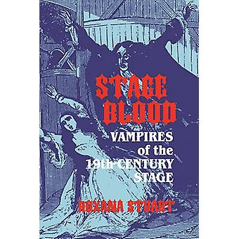 Stage Blood Vampires of the 19th Century Stage by Stuart & Roxana