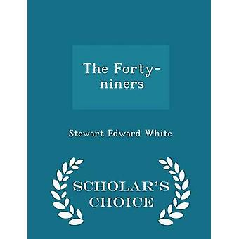 The Fortyniners  Scholars Choice Edition by White & Stewart Edward
