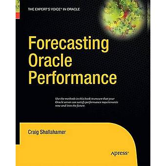 Forecasting Oracle Performance by Shallahamer & Craig
