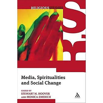 Media Spiritualities and Social Change by Hoover & Stewart M.