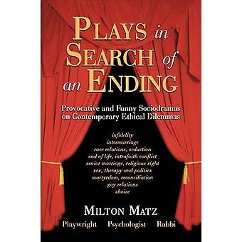 Pièces en quête d'une fin drôle et provocateur Sociodramas sur des dilemmes éthiques contemporaines par Matz & Milton