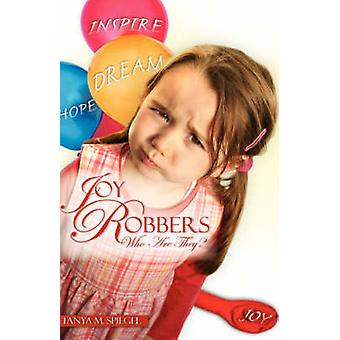 Joy Robbers Who Are They by Spiegel & Tanya & M.