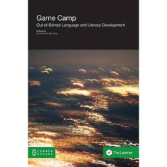 Game Camp OutOfSchool Language and Literacy Development by DeHaan & Jonathan
