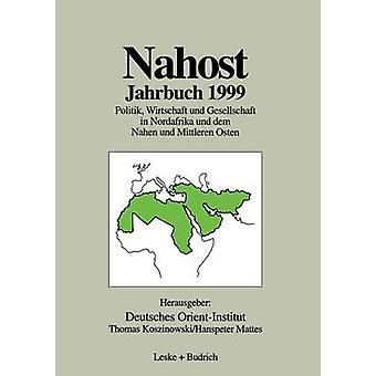 Nahost Jahrbuch 1999  Politik Wirtschaft und Gesellschaft in Nordafrika und dem Nahen und Mittleren Osten by Koszinowski & Thomas