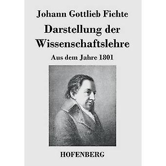 Darstellung der Wissenschaftslehre von Johann Gottlieb Fichte