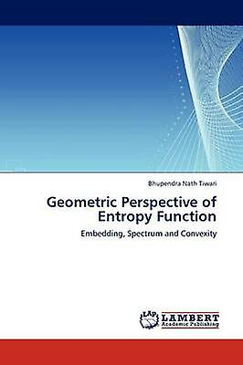 Geometric Perspective of Entropy Function by Tiwari & Bhupendra Nath
