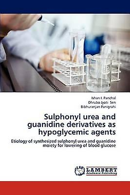 Sulphonyl urea and guanidine derivatives as hypoglycemic agents by Panchal & Ishan I.
