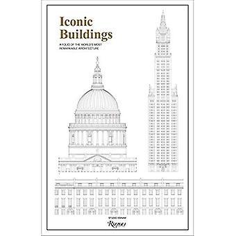 Ikoniska byggnader: En illustrerad Guide till världens mest anmärkningsvärda arkitektur
