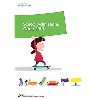 School Admissions Code - 2010 by Great Britain - Department for Childre