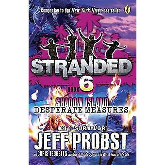 Shadow Island - Desperate Measures by Jeff Probst - Christopher Tebbet