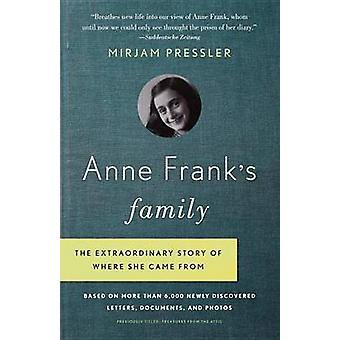Anne Frank's Family - The Extraordinary Story of Where She Came From -