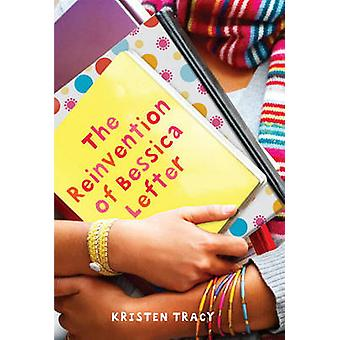 The Reinvention of Bessica Lefter by Kristen Tracy - 9780375845475 Bo
