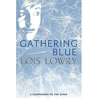 Gathering Blue by Lois Lowry - 9780547995687 Book