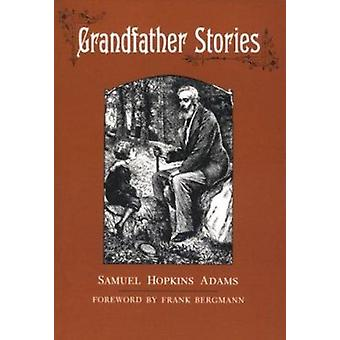 Grandfather Stories (Syracuse University Press ed) by Samuel Hopkins