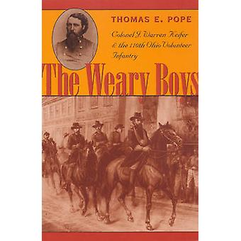 The Weary Boys - Colonel J. Warren Keifer and the 110th Ohio Volunteer
