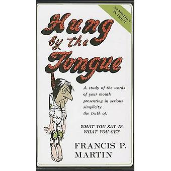 Hung by the Tongue by Francis Martin - 9780965243308 Book