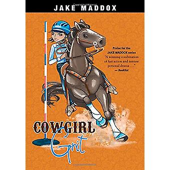 Cowgirl Grit by Jake Maddox - 9781496558497 Book