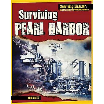 Surviving Pearl Harbor by Kira Freed - 9781499436518 Book