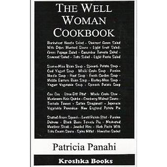 The Well-woman Cookbook by Patricia Panahi - 9781560723431 Book
