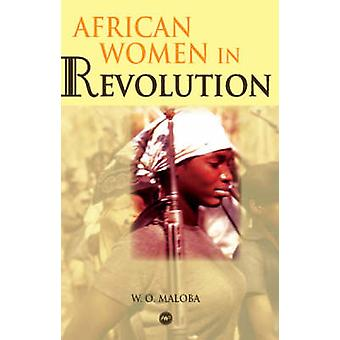 African Women in Revolution by Wunyabari O. Maloba - 9781592214464 Bo