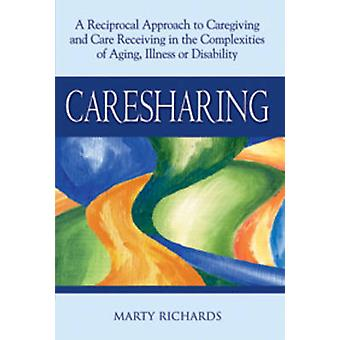 Caresharing - A Reciprocal Approach to Caregiving and Care Receiving i