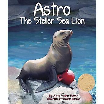 Astro - The Steller Sea Lion by Jeanne Walker Harvey - Shennen Bersani