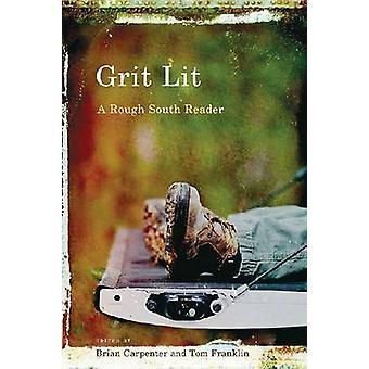 Grit Lit - A Rough South Reader by Tom Franklin - Brian Carpenter - 97