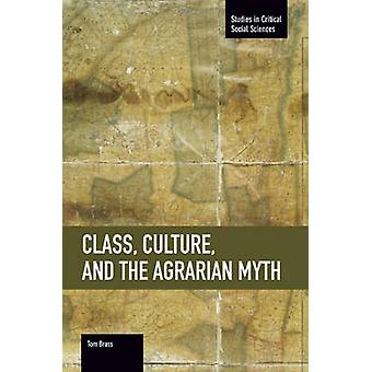 Class - Culture - and the Agrarian Myth by Tom Brass - 9781608464890
