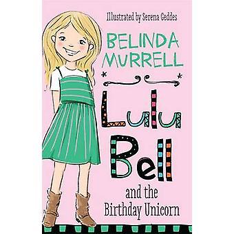 Lulu Bell and the Birthday Unicorn by Belinda Murrell - 9781742758756