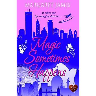 Magic Sometimes Happens by Margaret James - 9781781891759 Book