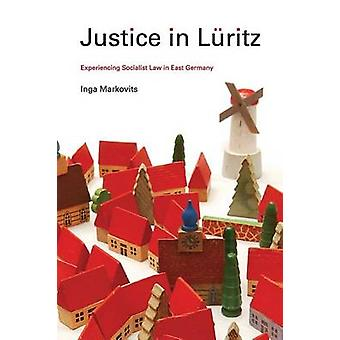 Justice in Luritz - Experiencing Socialist Law in East Germany by Inga