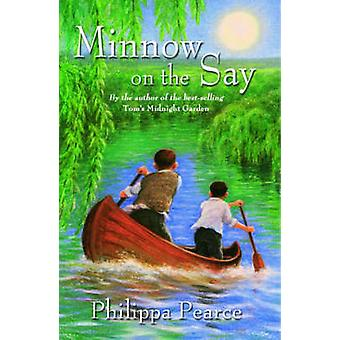 Minnow on the Say by Philippa Pearce - 9780192792419 Book