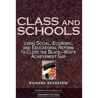 Class and Schools - Using Social - Economic - and Educational Reform t